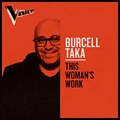 This Woman's Work (The Voice Australia 2019 Performance / Live) von Burcell Taka