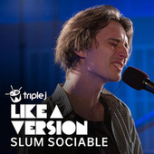 Somebody To Love (triple j Like A Version) de Slum Sociable