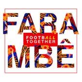 Fara mbê (Football Together) de Calema