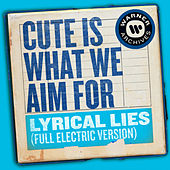 Lyrical Lies (Full Electric Version) de Cute Is What We Aim For