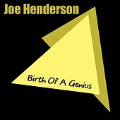 Joe Henderson: Birth Of A Genius by Joe Henderson