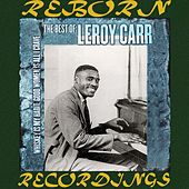 Whiskey Is My Habit, Women Is All I Crave The Best of Leroy Carr (HD Remastered) de Leroy Carr
