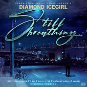 Still Breathing de Diamond Icegirl