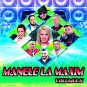 Manele La Maxim, Vol. 6 von Various Artists