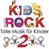 Kids Rock - Tolle Musik für Kinder, Vol. 2 von Various Artists