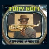 Future Passed von Tony Kofi