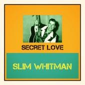 Secret Love by Slim Whitman