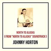North to Alaska (From