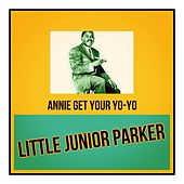 Annie Get Your Yo-Yo by Junior Parker