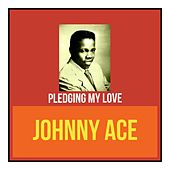 Pledging My Love by Johnny Ace