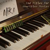 End Titles for Unwritten Movies by Mike