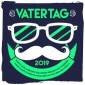 Vatertag 2019 - Party Schlager Hits zum Feiern Grillen und Wandern (Saufi Saufi Saufen im Mallorcastyle bis Mallorca) von Various Artists