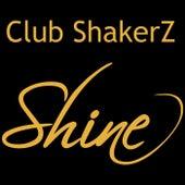 Shine by Club ShakerZ