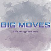 Big Moves by The Progressions