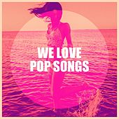 We Love Pop Songs de Various Artists