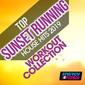 Top Sunset Running House Hits 2019 Workout Collection von Various Artists