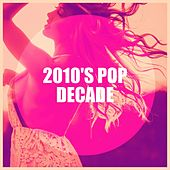 2010's Pop Decade von Various Artists