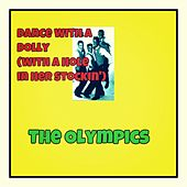 Dance with a Dolly (With a Hole in Her Stockin') von The Olympics