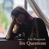 Six Questions by Ada Pasternak