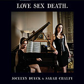 Love Sex Death by Sarah Chalfy