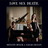 Love Sex Death de Sarah Chalfy