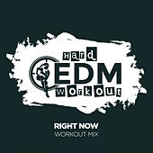 Right Now by Hard EDM Workout