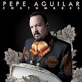 Costumbres by Pepe Aguilar