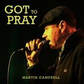 Got to Pray de Martin Campbell