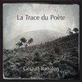 La trace du poète by Géraud Barralon