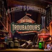 Alchemy & Chemistry by Tent Show Troubadours