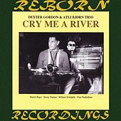 Cry Me a River (HD Remastered) von Dexter Gordon