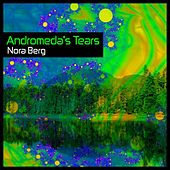 Andromeda's Tears by Nora Berg