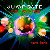 Jump Gate to Mars by Nora Berg