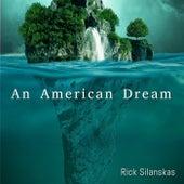 An American Dream de Rick Silanskas