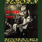 Dexter Blows Hot And Cool (HD Remastered) von Dexter Gordon