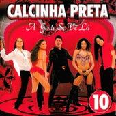 A Gente Se Vê Lá - Vol. 10 by Calcinha Preta