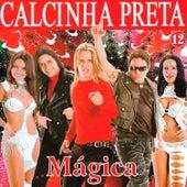 Mágica - Vol. 12 by Calcinha Preta