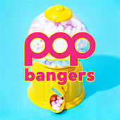 Pop Bangers by Various Artists