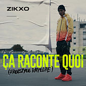 Ça raconte quoi (Freestyle Rapelite) by Zikxo