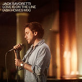 Love Is on the Line (Ash Howes Mix) de Jack Savoretti