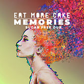 Memories (Sugar Free Dub) von Eat More Cake