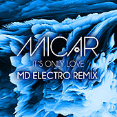 It's Only Love (MD Electro Remix) von Micar