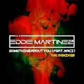 Something About You (feat. Kaci) (The Remixes) de Eddie Martinez