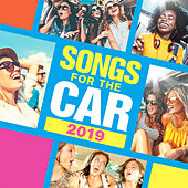 Songs For The Car 2019 von Various Artists