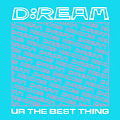 U R The Best Thing (Remixes) by Dream