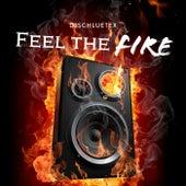 Feel the Fire de DjSchluetex