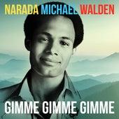 Gimme Gimme Gimme de Narada Michael Walden