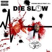 Die Slow von Young Dellz