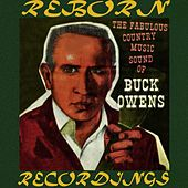Fabulous Country Music Sound of Buck Owens (HD Remastered) by Buck Owens
