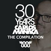 Carlos Manaça 30 Years - The Compilation de Various Artists